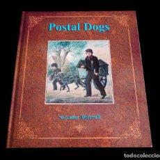 Libros de segunda mano: POSTAL DOGS. SALVADOR BOFARULL. POGO & PEGUIN 2008. CON DEDICATORIA DEL AUTOR. Lote 147197734