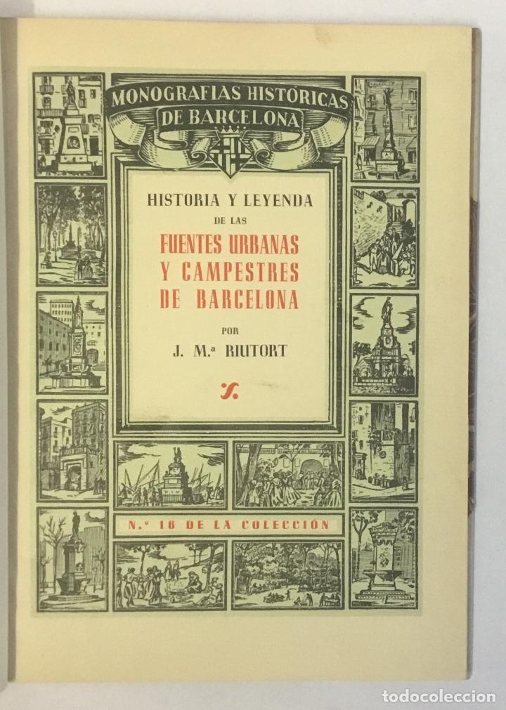 Libros de segunda mano: HISTORIA Y LEYENDA DE LAS FUENTES URBANAS Y CAMPESTRES DE BARCELONA. RIUTORT, J. M. - Foto 2 - 147204114