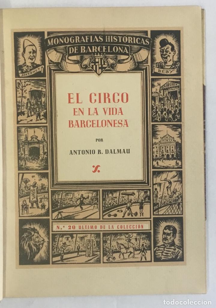 Libros de segunda mano: EL CIRCO EN LA VIDA BARCELONESA. CRÓNICA ANECDÓTICA DE CIEN AÑOS CIRSENSES. DALMAU, ANTONIO R. - Foto 2 - 147204878