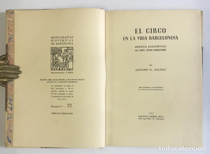 Libros de segunda mano: EL CIRCO EN LA VIDA BARCELONESA. CRÓNICA ANECDÓTICA DE CIEN AÑOS CIRSENSES. DALMAU, ANTONIO R. - Foto 3 - 147204878