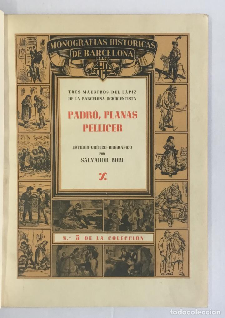 Libros de segunda mano: TRES MAESTROS DEL LÁPIZ DE LA BARCELONA OCHOCENTISTA. PADRÓ, PLANAS, PELLICER... BORI, SALVADOR. - Foto 2 - 147205550