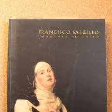 Libros de segunda mano: FRANCISCO SALZILLO. IMÁGENES DE CULTO. DELGADO Y CERDÁ (MANUEL F.) COMISARIO. Lote 147215038