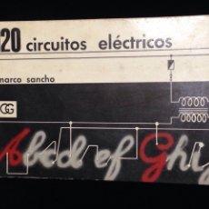 Libros de segunda mano: 120 CIRCUITOS ELECTRICOS,POR PABLO MARCO SANCHO-PERITO INDUSTRIAL,EDICIONES GUSTAVO GILI,AÑO 1989.. Lote 147239593