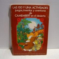 Libros de segunda mano: LAS 100 Y UNA ACTIVIDADES DE CAMEMBERT EN EL DESIERTO - DIBUJOS JOSÉ RAMÓN SÁNCHEZ - ALTEA 1978. Lote 147261742
