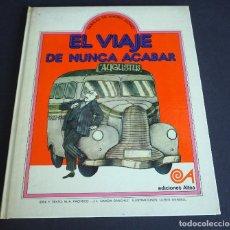 Libros de segunda mano: EL VIAJE DE NUNCA ACABAR. M.A. PACHECO, J.L. GARCÍA SÁNCHEZ Y ULISES WENSELL. EDICIONES ALTEA 1976. Lote 147287870
