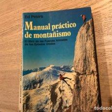 Libros de segunda mano: MANUAL PRACTICO DE MONTAÑISMO. ED PETERS. 1987. Lote 147308154