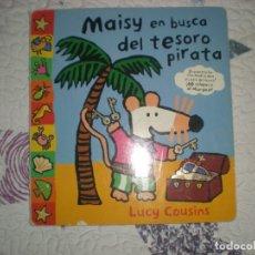 Libros de segunda mano: MAISY EN BUSCA DEL TESORO PIRATA,LUCY COUSINS,SERRES 2004. Lote 147309342