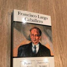 Libros de segunda mano: FRANCISCO LARGO CABALLERO. PEDRO DE SILVA / FERNANDO SUÁREZ. ED. B. 2003.. Lote 147309706