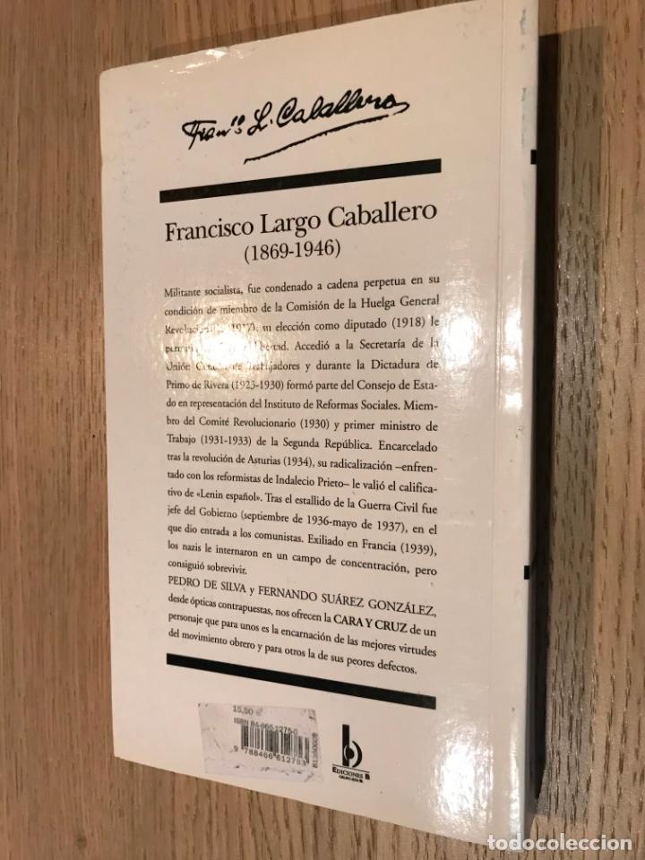 Libros de segunda mano: FRANCISCO LARGO CABALLERO. PEDRO DE SILVA / FERNANDO SUÁREZ. ED. B. 2003. - Foto 3 - 147309706