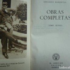 Libros de segunda mano: MARQUINA. OBRAS COMPLETAS. TOMO QUINTO. AGUILAR. 1944 . Lote 147311974