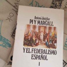 Libros de segunda mano: PI Y MARGAL Y EL FEDERALISMO ESPAÑOL I (A. JUTGLAR, ED. TAURUS). Lote 147316954