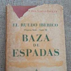 Libros de segunda mano: LIBRO NUMERADO PRIMERA EDICIÓN 1958 BAZA DE ESPADAS VALLE-INCLAN. Lote 147325278