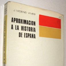 Libros de segunda mano: APROXIMACION A LA HISTORIA DE ESPAÑA - VICENS VIVES - ENE. Lote 147376718