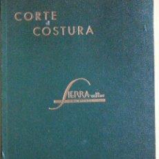 Libros de segunda mano: CORTE Y COSTURA, MÉTODO MODERNO, ACADEMIA DE CONFECCIÓN SIERRA (ZARAGOZA) - SASTRERÍA, MODISTERÍA. Lote 147396614