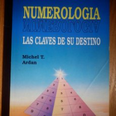 Libros de segunda mano: LIBRO - NUMEROLOGÍA, LAS CLAVES DE SU DESTINO - MICHEL T. ARDAN - EDICOMUNICACIÓN - 1991. Lote 147413230