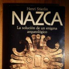 Libros de segunda mano: LIBRO - NAZCA - LA SOLUCIÓN DE UN PROBLEMA ARQUEOLÓGICO - HENRI STIERLIN - PLANETA 1983 . Lote 147413462