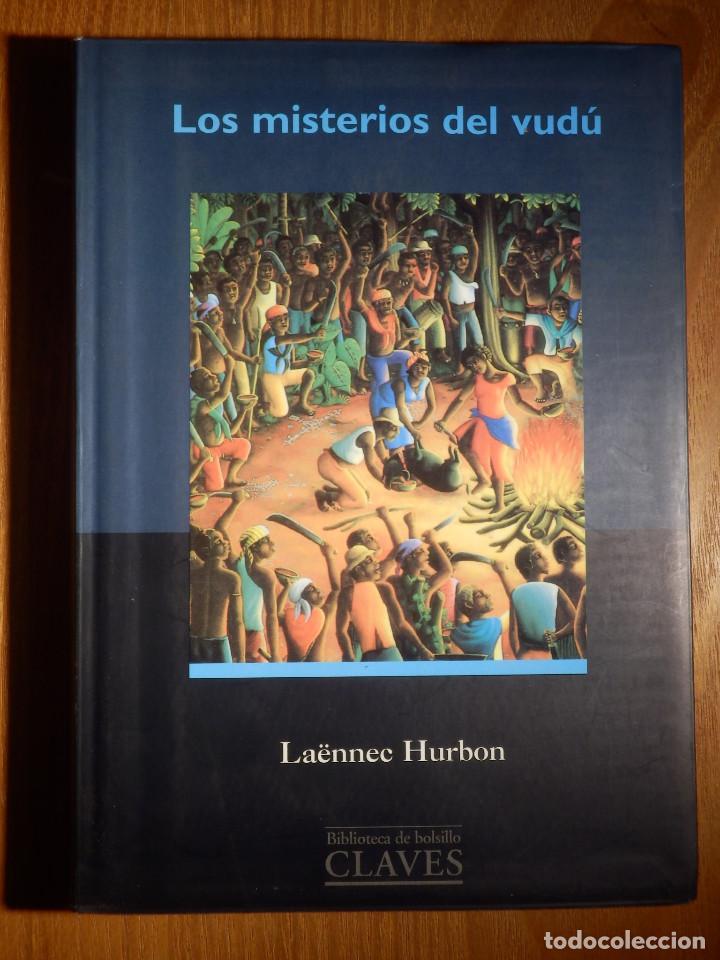 LIBRO - LOS MISTERIOS DEL VUDÚ - LAENNEC HURBON - BIBLIOTECA DE BOLSILLO CLAVES 1998 (Libros de Segunda Mano - Parapsicología y Esoterismo - Otros)