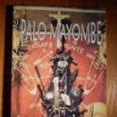 Libros de segunda mano: LIBRO - PALO MAYOMBE - EDICIONES AIGAM - 2007 - SANTERÍA . Lote 147413662