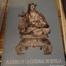 Libros de segunda mano: PLATERIA EN LA CATEDRAL DE SEVILLA 1989 UNIVERSIDAD MENENDEZ PELAYO. Lote 147427630