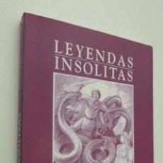 Libros de segunda mano: LEYENDAS INSÓLITAS - ATIENZA, JUAN G.. Lote 147450990