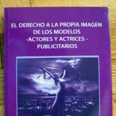 Libros de segunda mano: EL DERECHO A LA PROPIA IMAGEN DE LOS MODELOS,ACTORES Y ACTRICES PUBLICITARIOS.MINGO TOLMO,ATAÚLFO . Lote 147489234
