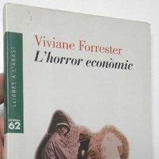 Libros de segunda mano: L'HORROR ECONÒMIC - VIVIANE FORRESTER. Lote 147497114