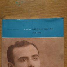Libros de segunda mano: L'ESCULTOR MIQUEL ARCAS 1876/ 1953. Lote 147502582
