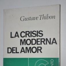 Libros de segunda mano: LA CRISIS MODERNA DEL AMOR, GUSTAVE THIBON, VER TARIFAS ECONOMICAS ENVIOS. Lote 147507522