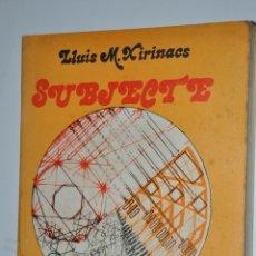 Libros de segunda mano: SUBJECTE, LLUIS M.XIRINACS, VER TARIFAS ECONOMICAS ENVIOS. Lote 147508038