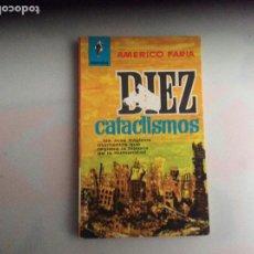 Libros de segunda mano: DIEZ CATACLISMOS /POR: AMERICO FARIA -EDITA: BRUGUERA - MARABU 1963. Lote 29587276