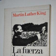 Libros de segunda mano: LA FUERZA DE AMAR, MARTIN LUTHER KING, VER TARIFAS ECONOMICAS ENVIOS. Lote 147510458