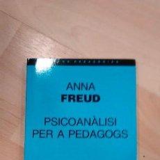 Libros de segunda mano: 'PSICOANÀLISI PER A PEDAGOGS'. ANNA FREUD. Lote 147512902
