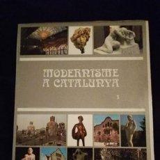 Libros de segunda mano: MODERNISME A CATALUNYA- TOMO 1- 1981. Lote 147514886