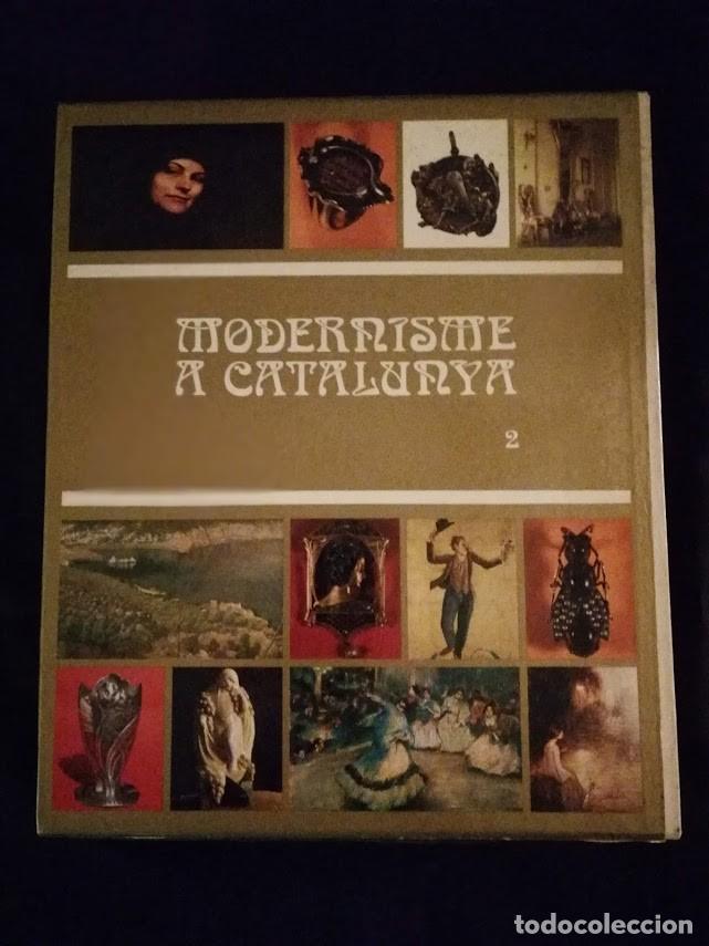 MODERNISME A CATALUNYA- TOMO 2- 1982 (Libros de Segunda Mano - Bellas artes, ocio y coleccionismo - Otros)