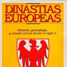 Libros de segunda mano: DINASTIAS EUROPEAS.HISTORIA, GENEALOGIA Y ESTADO ACTUAL DESDE EL SIGLO V. VON WERNITZ,ANDRES. H-843.. Lote 211471667