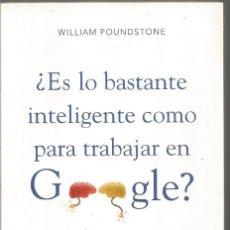 Libros de segunda mano: WILLIAM POUNDSTONE. ¿ES LO BASTANTE INTELIGENTE COMO PARA TRABAJAR EN GOOGLE?. . Lote 147530026