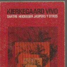 Libros de segunda mano: KIERKEGAARD VIVO. SARTRE HEIDEGGER JASPERS Y OTROS. ALIANZA. Lote 147530346