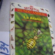 Libros de segunda mano: SECRETOS EL MUNDO ANIMAL - LA ARAÑA. Lote 147534930