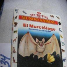 Libros de segunda mano: SECRETOS EL MUNDO ANIMAL - EL MURCIELAGO. Lote 147534966
