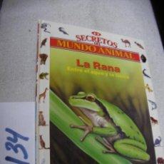 Libros de segunda mano: SECRETOS EL MUNDO ANIMAL - LA RANA. Lote 147535086