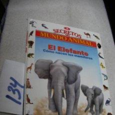 Libros de segunda mano: SECRETOS EL MUNDO ANIMAL - EL ELEFANTE. Lote 147535162