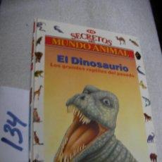 Libros de segunda mano: SECRETOS EL MUNDO ANIMAL - EL DINOSAURIO. Lote 147535314