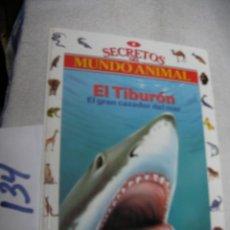 Libros de segunda mano: SECRETOS EL MUNDO ANIMAL - EL TIBURON. Lote 147535354