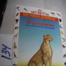 Libros de segunda mano: SECRETOS EL MUNDO ANIMAL - EL GUEPARDO. Lote 147535922