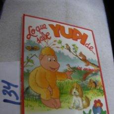 Libros de segunda mano: LO QUE SABE YUPI DE.....LOS ANIMALES. Lote 147536678