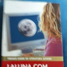 Libros de segunda mano: LIBRO: LALUNA.COM DE CARE SANTOS. Lote 147559646