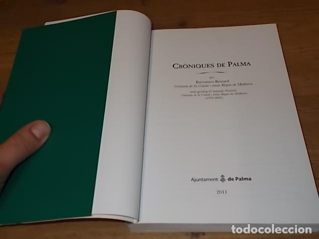 Libros de segunda mano: CRÒNIQUES DE PALMA . BARTOMEU BESTARD. AJUNTAMENT DE PALMA . 1ª EDICIÓ 2011. TOT UNA JOIA! - Foto 3 - 147578650