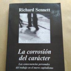 Libros de segunda mano: LA CORROSIÓN DEL CARÁCTER/RICHARD SENNETT. Lote 147580352