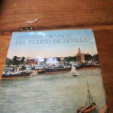 Libros de segunda mano: HISTORIA GRAFICA PUERTO DE SEVILLA. Lote 147580566