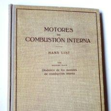 Libros de segunda mano: MOTORES DE COMBUSTION INTERNA VIII, 2ª PARTE - DINÁMICA... (HANS LIST) ED. LABOR, 1945. Lote 147580802
